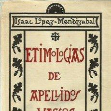 Libros de segunda mano: REF.0016093 ETIMOLOGÍAS DE APELLIDOS VASCOS / ISAAC LÓPEZ-MENDIZABAL. Lote 181983792