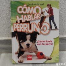 Libros de segunda mano: LIBRO COMO HABLAR PERRUNO - COMUNICATE CON TU PERRO - SM. Lote 181997657
