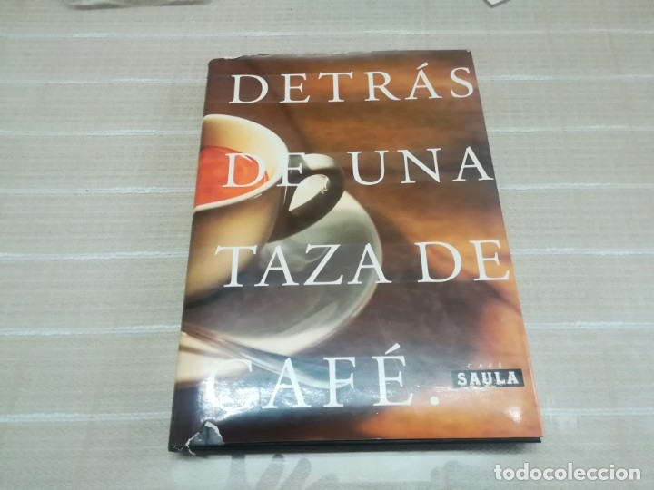 DETRÁS DE UNA TAZA DE CAFÉ. CAFÉ SAULA. LLUÍS SAULA PUIG. (Libros de Segunda Mano - Bellas artes, ocio y coleccionismo - Otros)