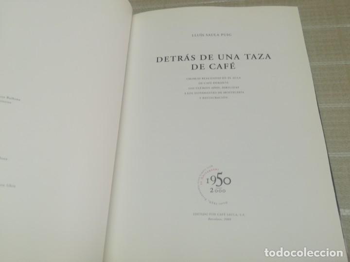 Libros de segunda mano: Detrás de una taza de café. Café Saula. Lluís Saula Puig. - Foto 5 - 182002287