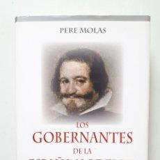 Libros de segunda mano: LOS GOBERNANTES DE LA ESPAÑA MODERNA / PERE MOLAS RIBALTA / ACTAS 2008. Lote 182036488