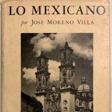 Libros de segunda mano: JOSÉ MORENO VILLA. LO MEXICANO. Lote 182038111