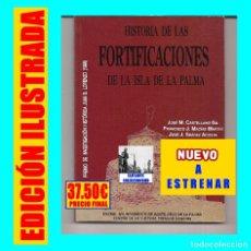 Libros de segunda mano: HISTORIA DE LAS FORTIFICACIONES DE LA ISLA DE LA PALMA - JOSÉ CASTELLANO GIL - CASTILLOS CANARIAS. Lote 181976047