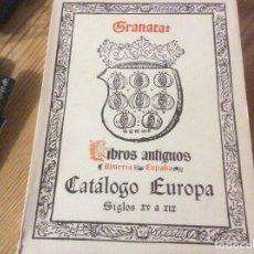 Libros de segunda mano: LIBROS ANTIGUOS GRANATA.- CATÁLOGO EUROPA.-SIGLOS XV A XIX . Lote 182045143