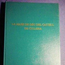 Libros de segunda mano: ESTUDIO HISTÓRICO. LA MARE DE DÉU DEL CASTELL DE CULLERA. PRIMERA EDICIÓN 1976. Lote 182049517