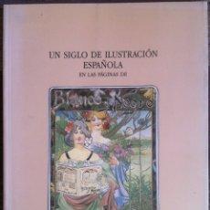 Libros de segunda mano: UN SIGLO DE ILUSTRACIÓN ESPAÑOLA EN LAS PÁGINAS DE BLANCO Y NEGRO - CATÁLOGO -.IBERCAJA 1993. Lote 182050708