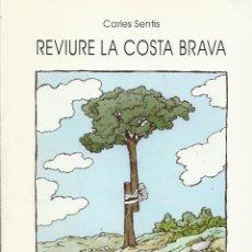 Libros de segunda mano: REVIURE LA COSTA BRAVA, CARLES SENTÍS. Lote 194226218