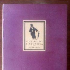 Libros de segunda mano: LA CATALUNYA PINTORESCA - XAVIER NOGUÉS - . Lote 182072890