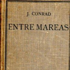 Libros de segunda mano: ENTRE MAREAS JOSE CONRAD. Lote 182081027