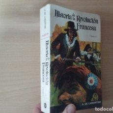 Libros de segunda mano: HISTORIA DE LA REVOLUCIÓN (TOMO I) - FRANCESA LAMARTINE (EDITORIAL RAMÓN SOPERA). Lote 182088743