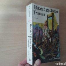 Libros de segunda mano: HISTORIA DE LA REVOLUCIÓN (TOMO II) - FRANCESA LAMARTINE (EDITORIAL RAMÓN SOPERA). Lote 182089023