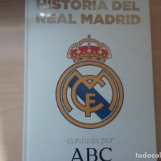 Libros de segunda mano: HISTORIA DEL REAL MADRID (CONTADA POR ABC). Lote 182096912
