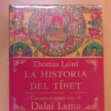 Libros de segunda mano: LA HISTORIA DEL TÍBET - CONVERSACIONES CON EL DALAI LAMA / THOMAS LAIRD / 2008. PAIDÓS. Lote 182103396