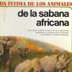 Libros de segunda mano: VIDA INTIMA DE LOS ANIMALES DE LA SABANA AFRICANA - Nº 17 - EDICIONES RIALP, 9ª EDICIÓN, 1989.. Lote 182105200