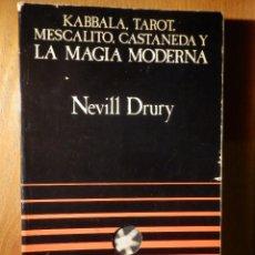 Livres d'occasion: KABBALA, TAROT, MESCALITO, CASTANEDA Y LA MAGIA MODERNA - NEVILL DRURY - ALTALENA - 1979. Lote 182108465