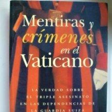 Libros de segunda mano: MENTIRAS Y CRIMENES EN EL VATICANO. Lote 182109090
