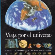 Libros de segunda mano: VIAJA POR EL UNIVERSO. BIBLIOTECA INTERACTIVA . Lote 182115706