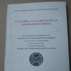 Libros de segunda mano: LA QUBBA, AULA REGIA EN LA ESPAÑA MUSULMANA. DISCUROS DEL ACADEMICO ELECTO EXCMO. SR. D. RAFAEL MANZ. Lote 182127171