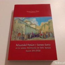 Libros de segunda mano: RELIGIOSIDAD POPULAR Y SEMANA SANTA EN LA IGLESIA DOMINICANA DE DOÑA MENCÍA (S. XVI-XVIII). Lote 182141610
