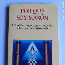 Libros de segunda mano: PENSAMIENTO . PORQUE SOY MASÓN. FILOSOFÍA SIMBOLISMO Y TRADICIÓN INICIÁTICA DE LA MASONERÍA . AMANDO. Lote 182142458