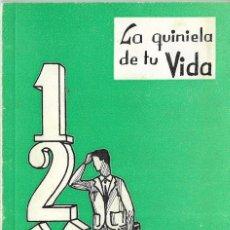 Libros de segunda mano: == PA401 - LA QUINIELA DE TU VIDA - ANGEL DE NOVELÉ - EDITORIAL NTRA. SRA. DELOS BUENOS LIBROS. Lote 182154561