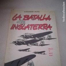Libros de segunda mano: LA BATALLA DE INGLATERRA. ALEXANDER MCKEE. EDITOR FERMIN URIARTE. 1966. MADRID. 315 PAG. 15 X 22CM. Lote 182195116