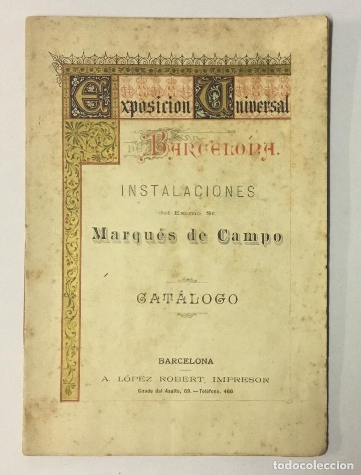 EXPOSICIÓN UNIVERSAL DE BARCELONA. INSTALACIONES DEL EXCMO. SR. MARQUÉS DE CAMPO. - [CATÁLOGO.] (Libros de Segunda Mano - Historia - Otros)