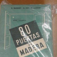 Libros de segunda mano: 80 PUERTAS DE MADERA POR R. FAGUERET-R. ROY- G. LAURENT EDIT. GUSTAVO GILI S.A.. Lote 182201813