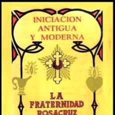 Libros de segunda mano: LA FRATERNIDAD ROSACRUZ. INICIACION ANTIGUA Y MODERNA. ILUSTRADO. MAX HEINDEL.. Lote 182215026