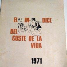 Libros de segunda mano: EL INDICE DEL COSTE DE LA VIDA. INSTITUTO NACIONAL ESTADÍSTICA 1971. Lote 182236038