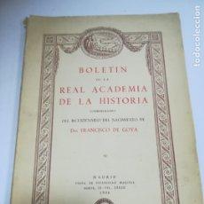 Libros de segunda mano: BOLETIN DE LA REAL ACADEMIA DE LA HISTORIA. BICENTENARIO NACIMIENTO DE FCO DE GOYA. 1946. MADRID.. Lote 182240478