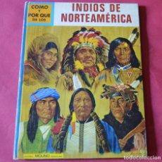 Libros de segunda mano: INDIOS DE NORTEAMERICA - COMO Y POR QUE DE LOS - EDITORIAL MOLINO. Lote 182262920