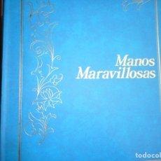 Libros de segunda mano: MANOS MARAVILLOSAS ( 6 TOMOS + 1 TOMO DE SUPLEMENTO) Y96821. Lote 182267616