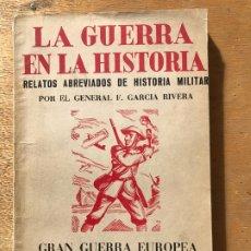 Libros de segunda mano: LA GUERRA EN LA HISTORIA. GRAN GUERRA EUROPEA. EL MANDO ÚNICO. 1918. F. GARCÍA RIVERA. . Lote 182270781