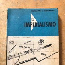 Libros de segunda mano: EL IMPERIALISMO. ANUCHAVAN A. ARZUMANIAN. . Lote 182273765