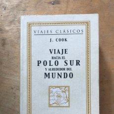 Libros de segunda mano: VIAJE HACIA EL POLO SUR Y ALREDEDOR DEL MUNDO. JAMES COOK. . Lote 182279541