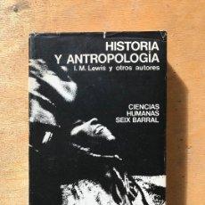Libros de segunda mano: HISTORIA Y ANTROPOLOGÍA. I.M. LEWIS Y OTROS AUTORES. . Lote 182280230