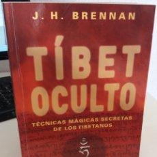 Libros de segunda mano: TÍBET OCULTO. TÉCNICAS MÁGICAS DE LOS TIBETANOS - BRENNAN, J.H,. Lote 182318136