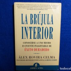 Libros de segunda mano: TITULO: LA BRUJULA INTERIOR. AUTOR: ALEX ROVIRA CELMA. EMPRESA ACTIVA. 2003. Lote 182326610