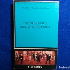 Libros de segunda mano: HISTORIA BASICA DEL ARTE ESCENICO. CESAR OLIVA/FRANCISCO TORRES MONREAL. EDITORIAL CÁTEDRA, 2000.. Lote 182327106