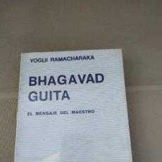 Libros de segunda mano: BHAGAVAD GUITA. EL MENSAJE DEL MAESTRO - YOGUI RAMACHARAKA. Lote 182346342