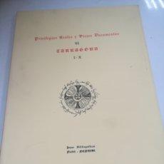 Libros de segunda mano: PRIVILEGIOS REALES Y VIEJOS DOCUMENTOS. VI. TARRAGONA. I-X. JOYAS BIBLIOGRAFICAS. 1967. MADRID. Lote 182346647