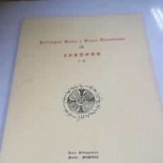 Libros de segunda mano: PRIVILEGIOS REALES Y VIEJOS DOCUMENTOS. IX. CORDOBA. I-X. JOYAS BIBLIOGRAFICAS. 1972. MADRID. Lote 182351562
