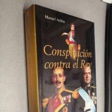 Libros de segunda mano: CONSPIRACIÓN CONTRA EL REY / MANUEL AYLLÓN / FOCA EDICIONES 2001. Lote 278274038
