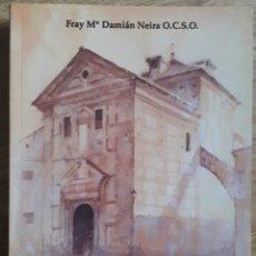 Libros de segunda mano: FRAY Mª DAMIÁN NEIRA . MONASTERIO CISTERCIENSE DE LA ENCARNACIÓN. Lote 182372227