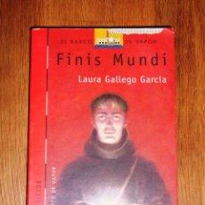Libros de segunda mano: GALLEGO, LAURA. FINIS MUNDI (EL BARCO DE VAPOR. SERIE ROJA ; 117). Lote 182419841