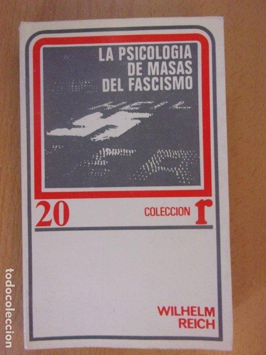 LA PSICOLOGÍA DEL FASCISMO / WILHELM REICH / 1ª EDICIÓN 1973. EDICIONES ROCA, MEXICO (Libros de Segunda Mano - Pensamiento - Otros)