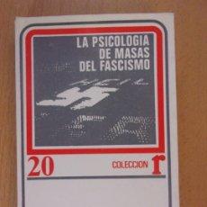 Libros de segunda mano: LA PSICOLOGÍA DEL FASCISMO / WILHELM REICH / 1ª EDICIÓN 1973. EDICIONES ROCA, MEXICO. Lote 182444190