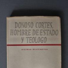 Libri di seconda mano: DONOSO CORTÉS, HOMBRE DE ESTADO Y TEÓLOGO. DIETMAR WESTEMEYER. ED. EDITORA NACIONAL. MADRID 1957 - D. Lote 182445540