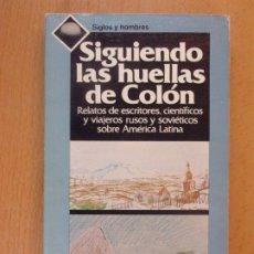 Libros de segunda mano: SIGUIENDO LAS HUELLAS DE COLÓN / EDITORIAL PROGRESO. 1990. Lote 182462007
